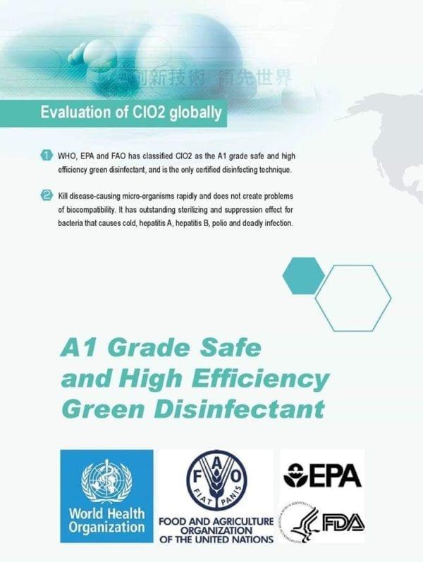 聯合國世界衛生組織(WHO)、美國環境保護協會(EPA)和美國食品藥物管理局(FDA) 認可二氧化氯消毒劑是一種 A1級別、安全、有效的消毒殺菌劑。